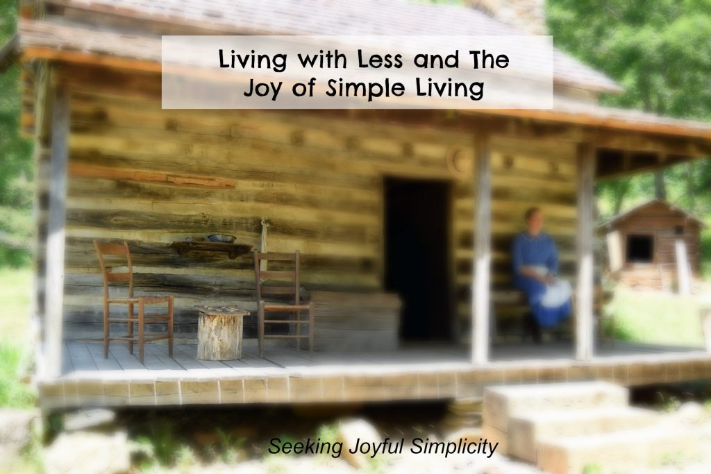Living with Less and the Joy of Simple Living