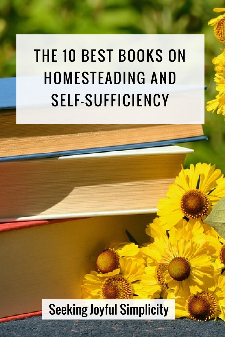10 books on homesteading packed with information and inspiration for all levels of gardening, backyard homesteading, and self-sufficient living.