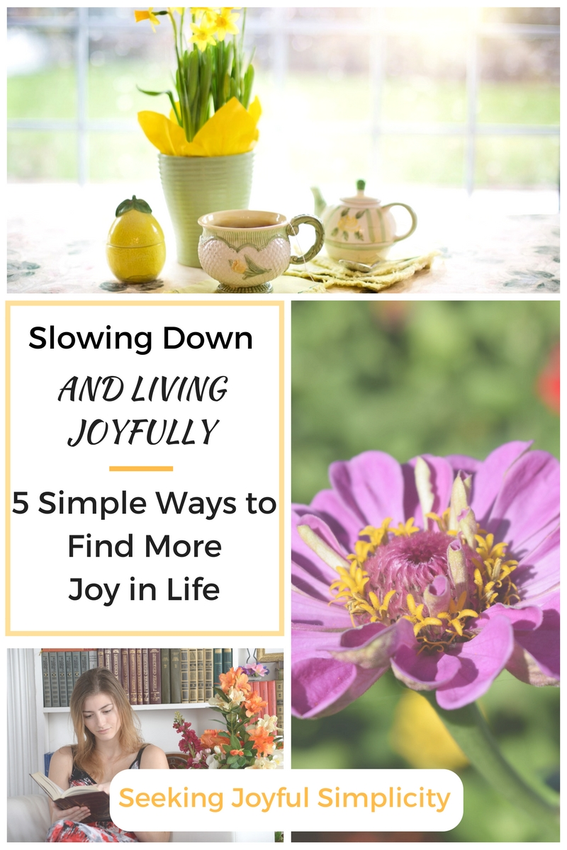 When you are feeling overwhelmed, anxious, and run-down, try these simple ways to slow down and live joyfully