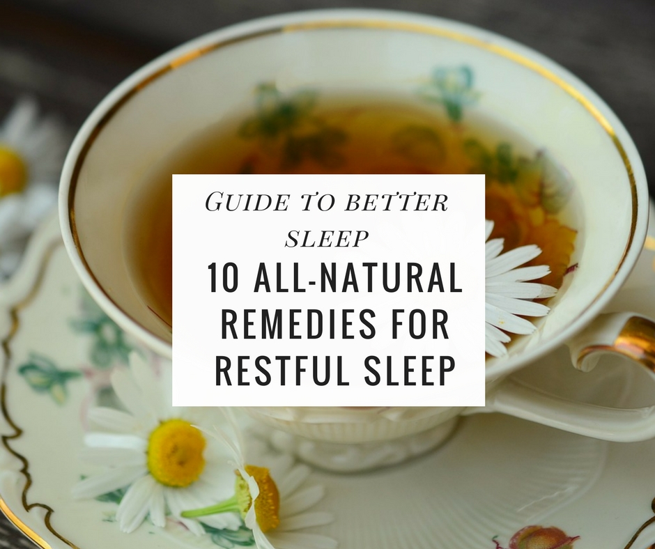 Guide to Better Sleep 10 All-Natural Remedies for Restful Sleep