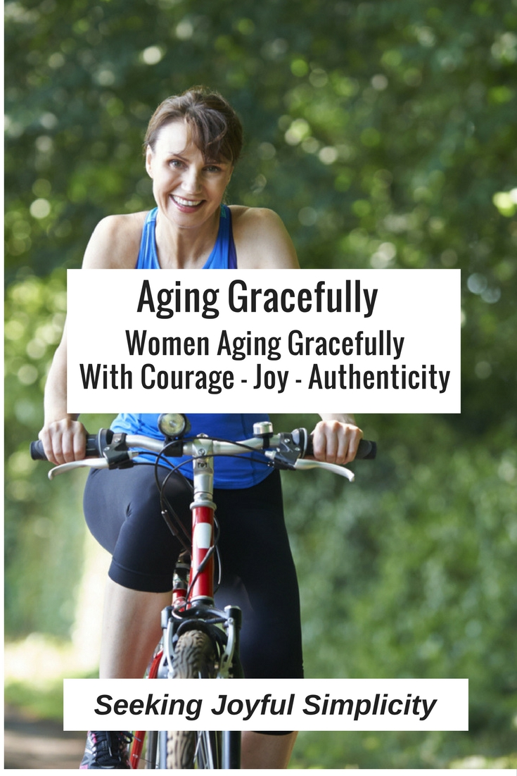 Women aging gracefully - with courage, joy, and authenticity. We can love our bodies, care for ourselves, support each other, enjoy our strengths, and be proud of who we are becoming.
