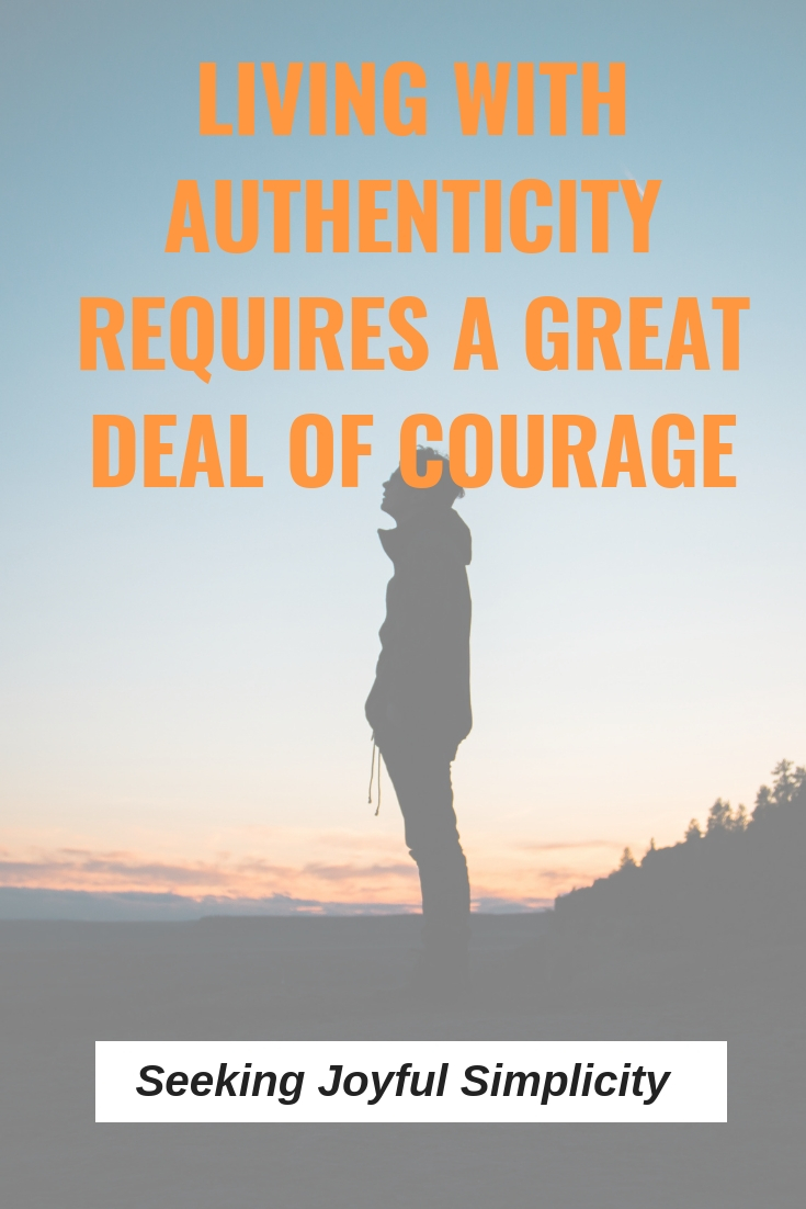 Self-acceptance involves an awareness of our strengths and weaknesses, and the ability to forgive ourselves for past choices and mistakes. Living with authenticity requires courage.