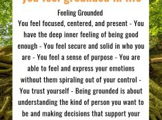 Being grounded means you feel focused, centered, and present, able to make good decisions even in the midst of chaos, you feel a sense of purpose and clarity. When life is difficult, learn how to feel grounded using these 10 strategies.
